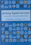 Growing Beyond Survival: A self-help toolkit for managing traumatic stress by Elizabeth G. Vermilyea